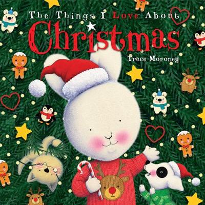 The Things I Love About Christmas by Trace Moroney