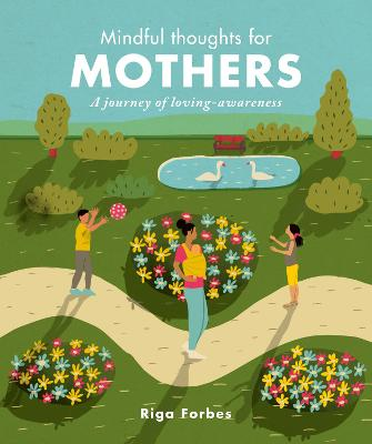 Mindful Thoughts for Mothers: A journey of loving-awareness by Riga Forbes