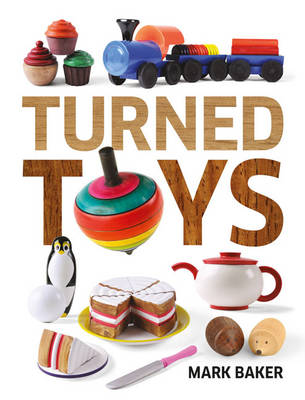 Turned Toys by Mark Baker