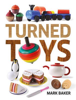 Turned Toys by Mark Baker