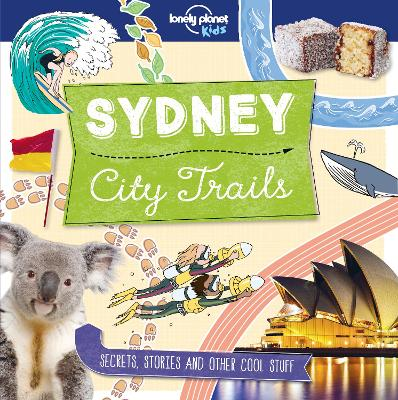 City Trails - Sydney by Lonely Planet Kids