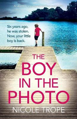 The Boy in the Photo: An absolutely gripping and emotional page turner by Nicole Trope