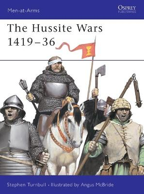 The Hussite Wars, 1420 - 34 by Stephen Turnbull