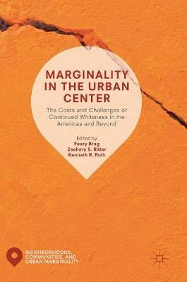 Marginality in the Urban Center: The Costs and Challenges of Continued Whiteness in the Americas and Beyond by Peary Brug