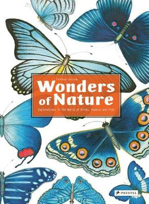 Wonders of Nature: Explorations in the World of Birds, Insects and Fish book