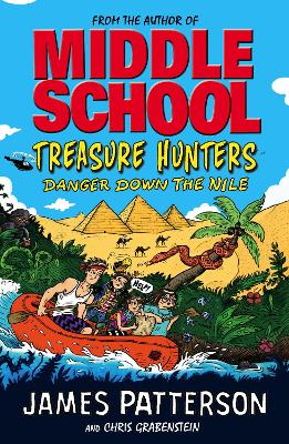Treasure Hunters: Danger Down the Nile by James Patterson