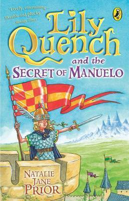 Lily Quench and the Secret of Manuelo by Natalie Jane Prior