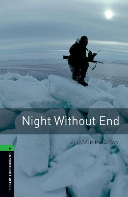 Oxford Bookworms Library: Level 6: Night Without End by Alistair MacLean