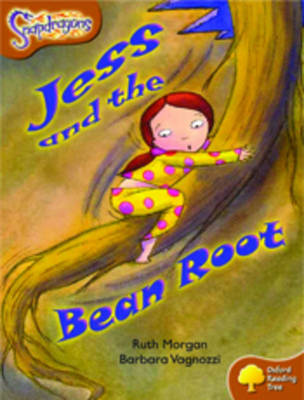 Oxford Reading Tree: Level 8: Snapdragons: Jess and the Bean Root by Ruth Morgan