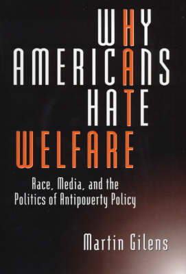Why Americans Hate Welfare by Martin Gilens