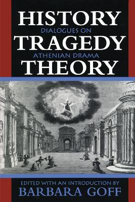 History, Tragedy, Theory by Barbara Goff