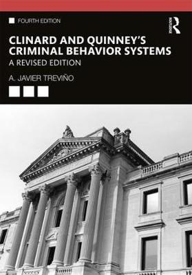 Clinard and Quinney's Criminal Behavior Systems: A Revised Edition by A. Javier Trevino