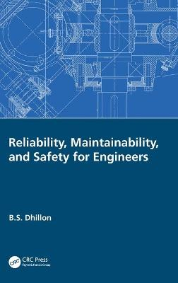 Reliability, Maintainability, and Safety for Engineers book