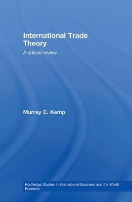 International Trade Theory by Murray Kemp