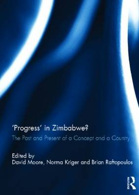'Progress' in Zimbabwe? by Norma J. Kriger