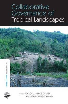 Collaborative Governance of Tropical Landscapes book