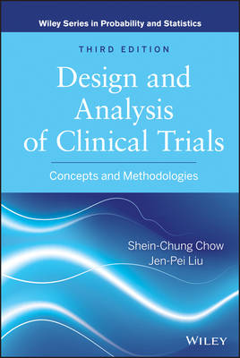 Design and Analysis of Clinical Trials by Shein-Chung Chow
