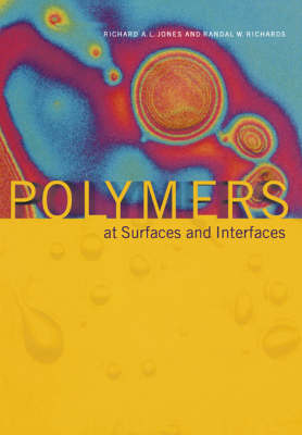 Polymers at Surfaces and Interfaces by Richard A. L. Jones