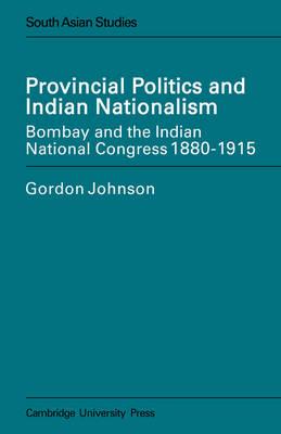 Provincial Politics and Indian Nationalism book