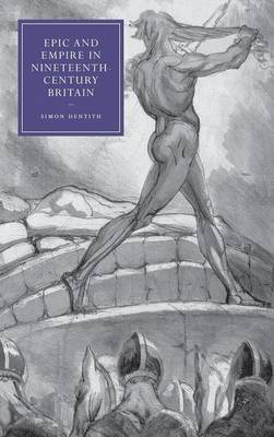 Epic and Empire in Nineteenth-Century Britain book