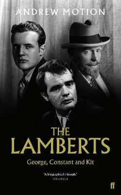 The Lamberts: George, Constant and Kit by Sir Andrew Motion