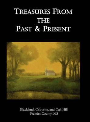 Treasures from the Past & Present by Blackland Cemetery Inc