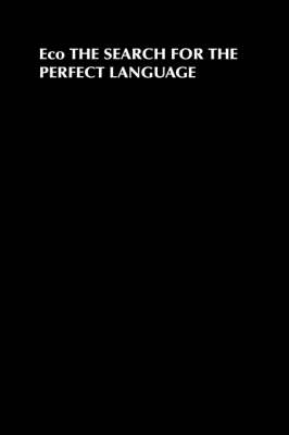Search for the Perfect Language by Umberto Eco