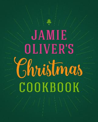 Jamie Oliver's Christmas Cookbook by Jamie Oliver
