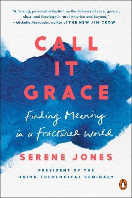 Call It Grace by Serene Jones