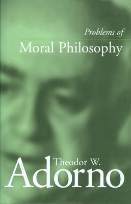 Problems of Moral Philosophy by Theodor W. Adorno