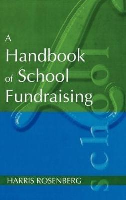 A Handbook of School Fundraising by Rosenberg, Harris