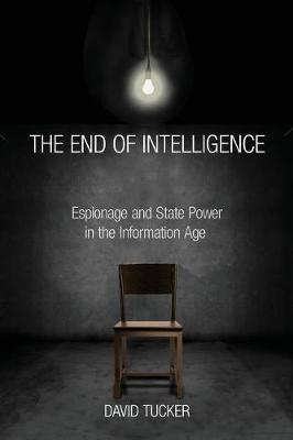 The End of Intelligence by David Tucker