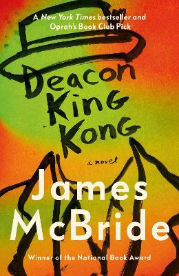 Deacon King Kong: CHOSEN BY BARACK OBAMA AS A FAVOURITE READ by James McBride
