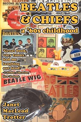 Beatles & Chiefs by Janet MacLeod Trotter