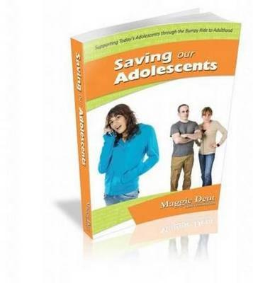 Saving Our Adolescents by Maggie Dent
