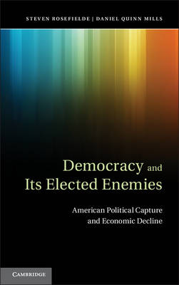 Democracy and its Elected Enemies by Steven Rosefielde
