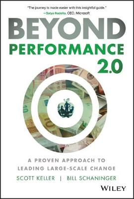 Beyond Performance 2.0: A Proven Approach to Leading Large-Scale Change by Scott Keller