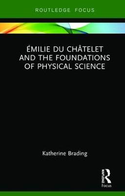 Emilie Du Chatelet and the Foundations of Physical Science book
