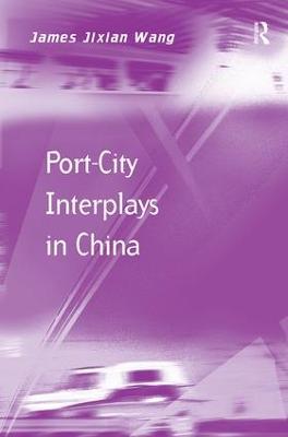 Port-City Interplays in China by James Jixian Wang