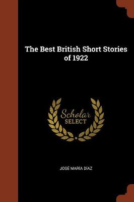 The Best British Short Stories of 1922 by Jose Maria Diaz