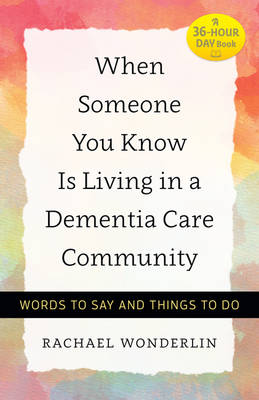 When Someone You Know Is Living in a Dementia Care Community by Rachael Wonderlin