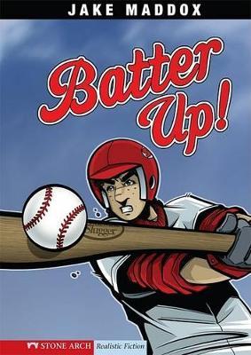 Batter Up! by ,Jake Maddox