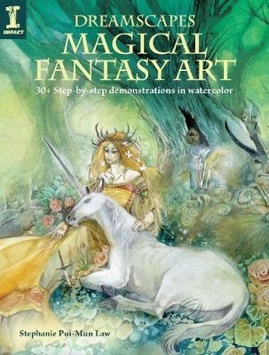 Dreamscapes - Magical Fantasy Art: 30+ step-by-step demonstrations in watercolor book