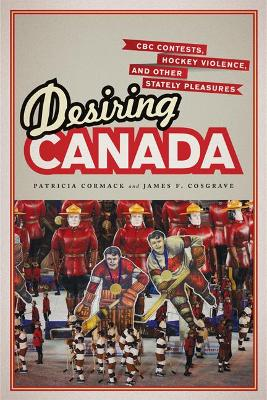 Desiring Canada by James Cosgrave
