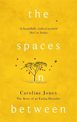 The Spaces In Between by Caroline Jones