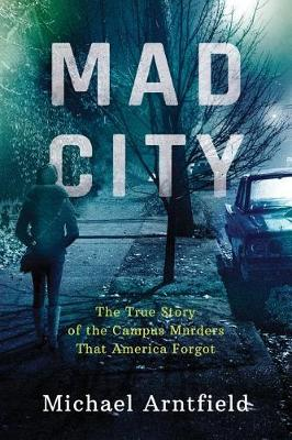 Mad City by Michael A. Arntfield