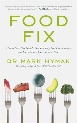 Food Fix: How to Save Our Health, Our Economy, Our Communities and Our Planet - One Bite at a Time book