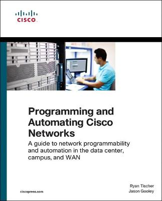 Programming and Automating Cisco Networks book