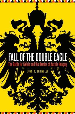 Fall of the Double Eagle by John R. Schindler