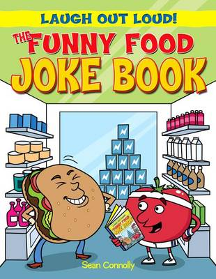 The Funny Food Joke Book by Sean Connolly